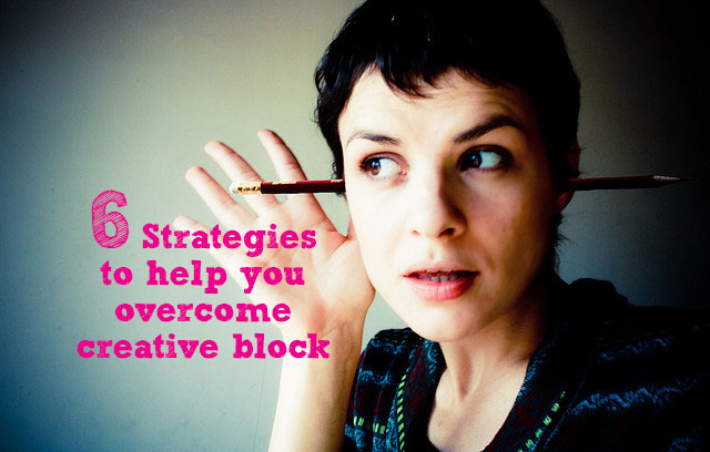 6 ways to help you overcome creative block