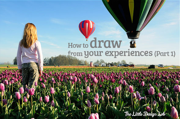 How to draw from your experience part 1